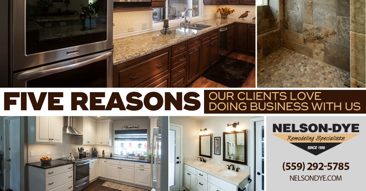 Five Reasons Our Clients Love Doing Business With Us - Nelson-Dye Remodeling Contractor Specialists
