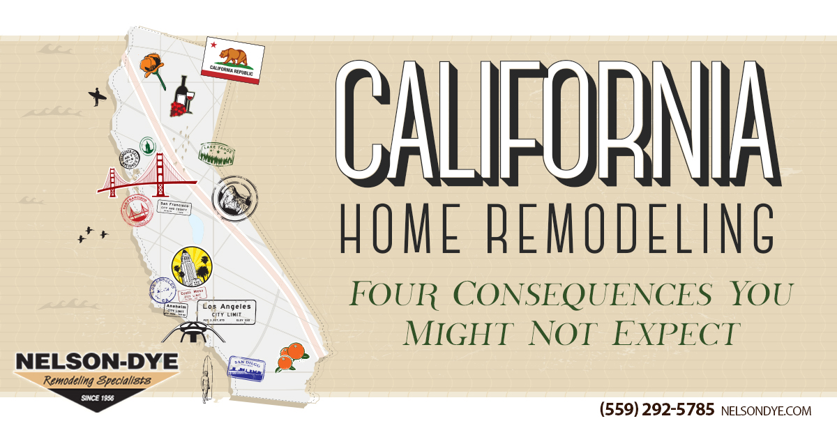 California home remodeling - four consequences you might not expect